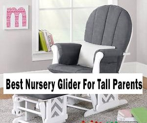 best-nursery-glider-for-tall-parents